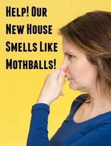 house smells like mothballs