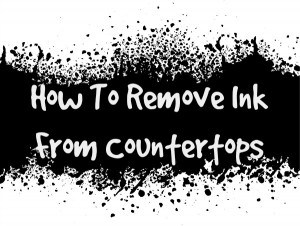how to remove ink from countertops