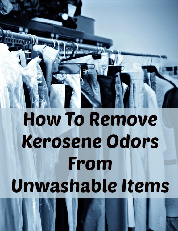 Removing Kerosene Smell From Unwashable Items Home Ec 101