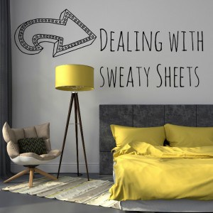 Dealing with Sweaty Sheets