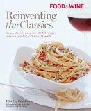 Food & Wine Reinventing the Classics Cookbook