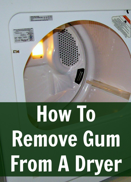 How To Remove Gum From The Dryer