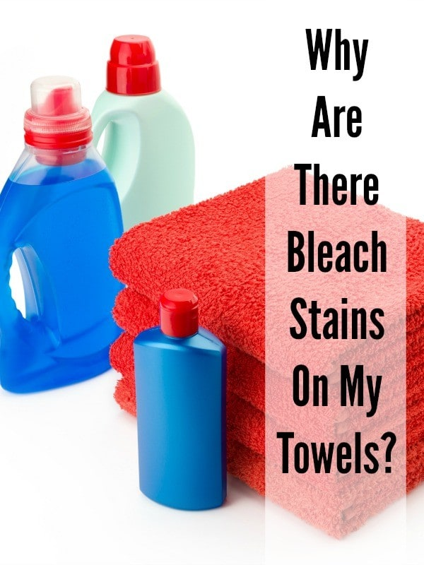 why are there bleach stains on my towels
