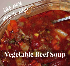 Vegetable Beef Soup Recipe – Like Mom Used to Make