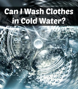 How to Wash Clothes in Cold Water
