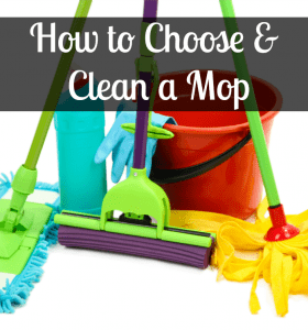 How to Choose and Clean a Mop