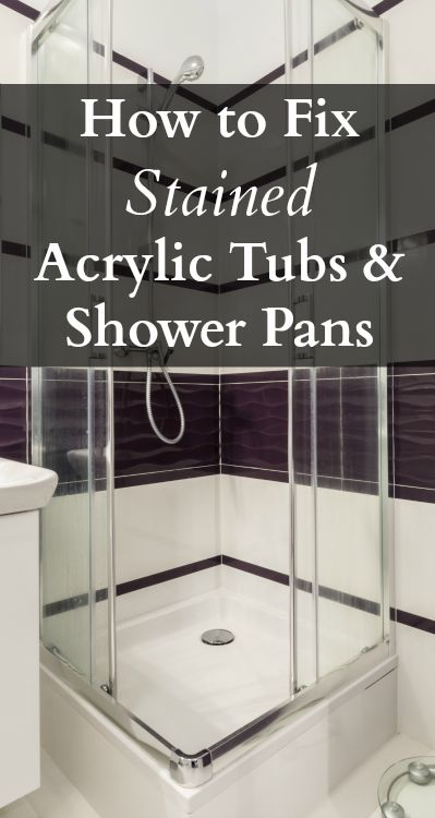 How To Fix Stained Acrylic Tubs U0026 Shower Pans