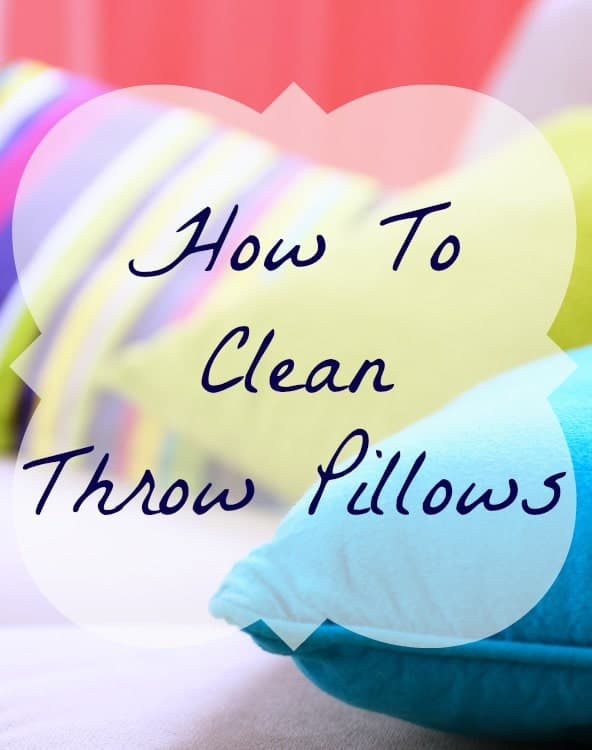 How To Clean Throw Pillows Home Ec 101