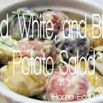Red, white, and blue, potato salad