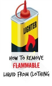 How to Remove Flammable Liquids from Clothing