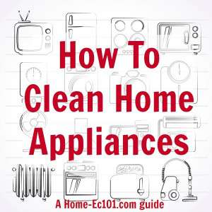 A Home-Ec 101 Guide: How To Clean Home Appliances