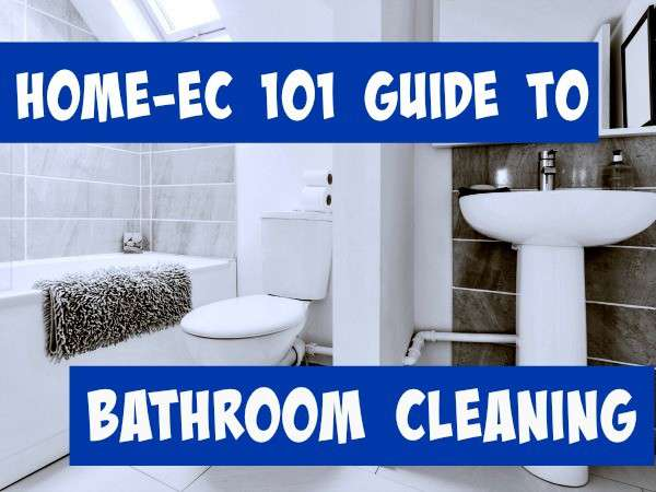Home-Ec101.com's guide to cleaning the bathroom