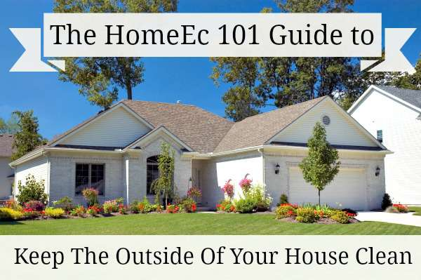 Keeping the exterior of your house clean a home ec 101 - How to clean the exterior of a house ...