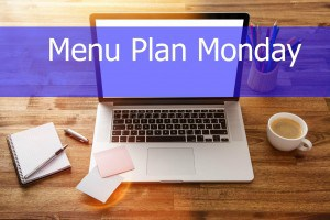 Menu Monday Week 6 of 2016