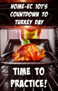 Countdown to Turkey Day – Time to Practice